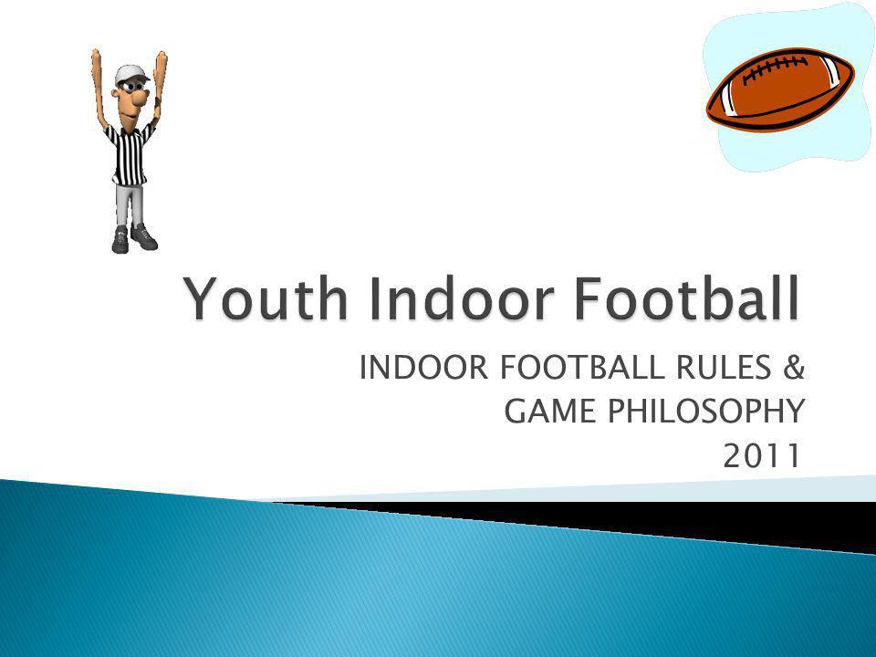 As a general statement, the fundamentals of Indoor Football mirror high school beliefs.
