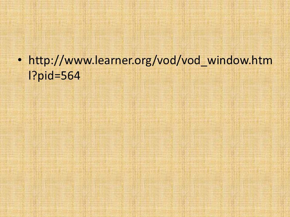 http://www.learner.org/vod/vod_window.htm l pid=564