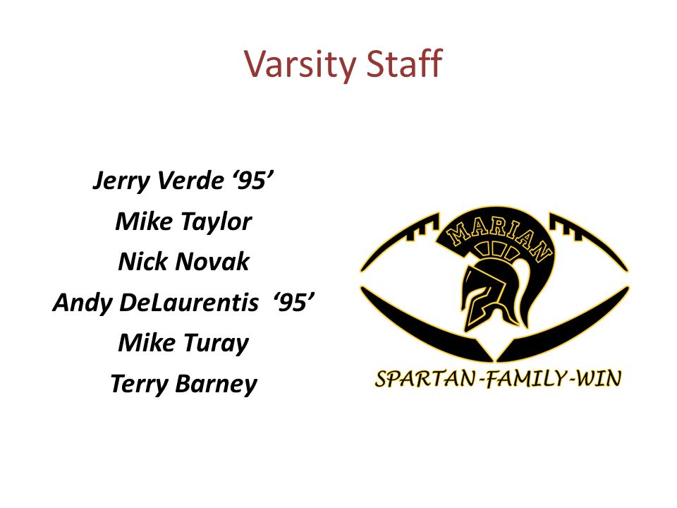 Varsity Staff Jerry Verde 95 Mike Taylor Nick Novak Andy DeLaurentis 95 Mike Turay Terry Barney