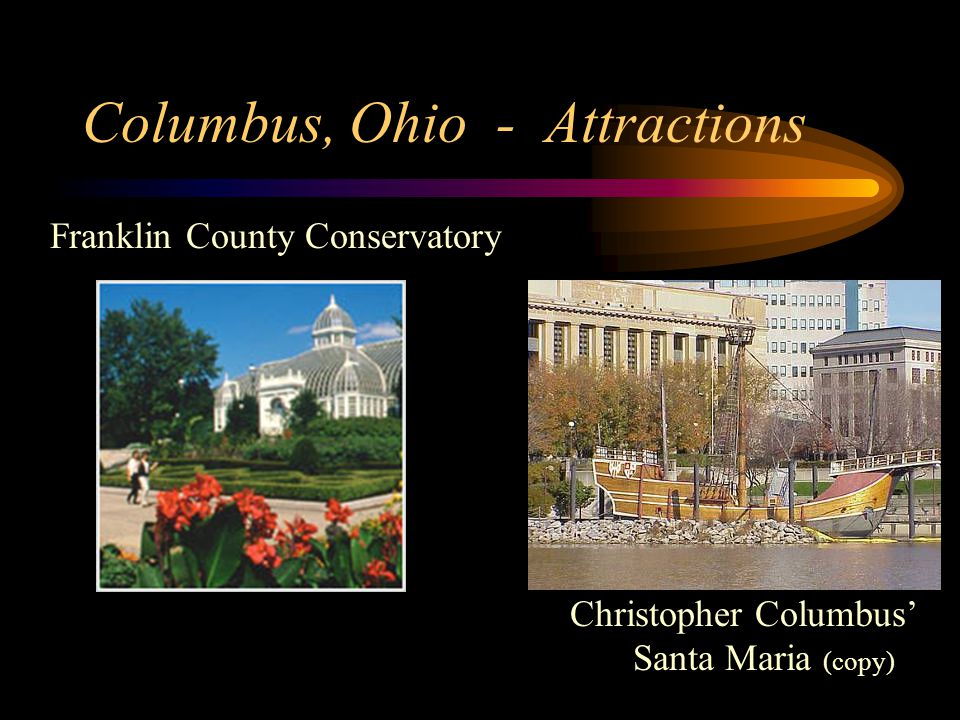 Columbus, Ohio - Attractions Franklin County Conservatory Christopher Columbus Santa Maria (copy)