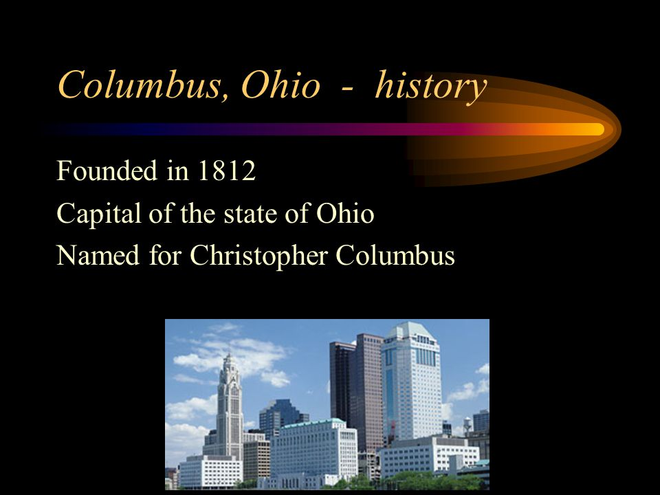 Columbus, Ohio - Home of … OCLC Online Computer Library Center Wendys Hamburgers Nationwide Insurance Chemical Abstracts Services