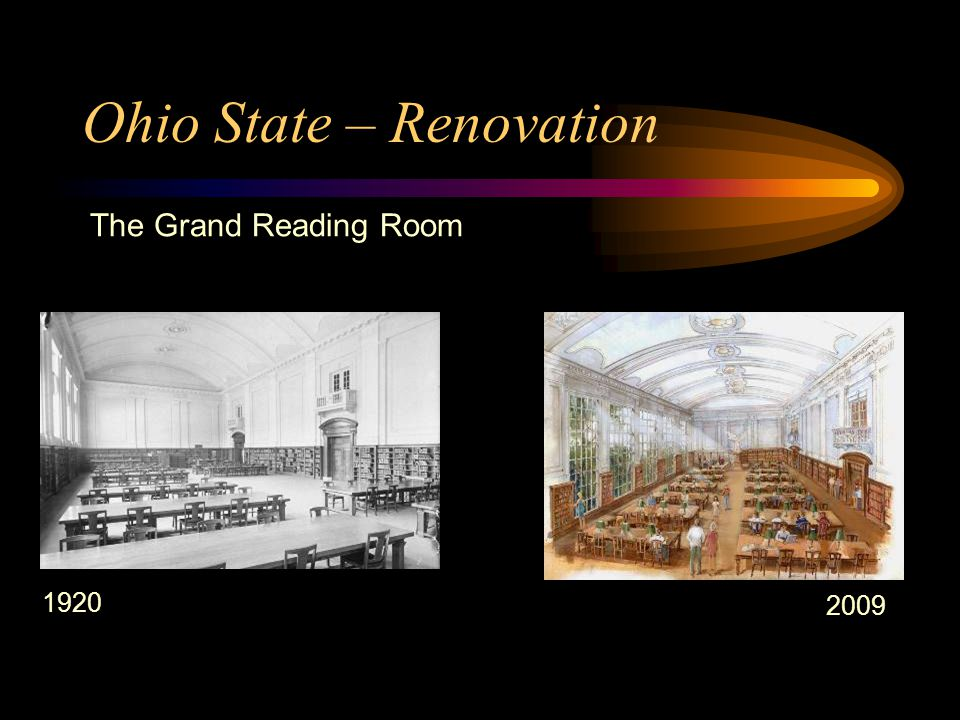 Ohio State – Renovation The Grand Reading Room 1920 2009