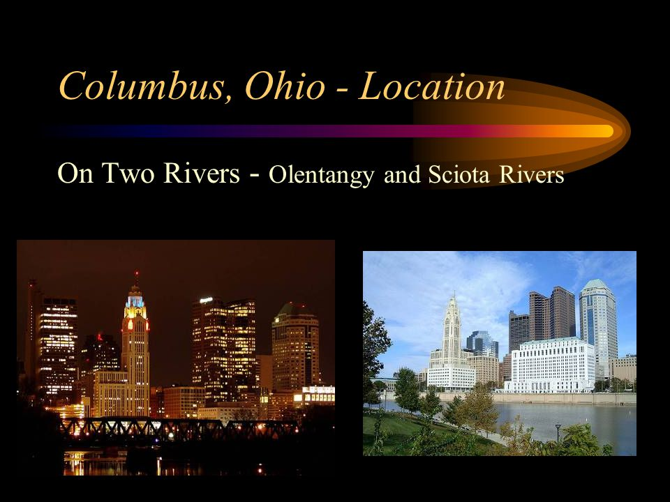 Columbus, Ohio - Location On Two Rivers - Olentangy and Sciota Rivers