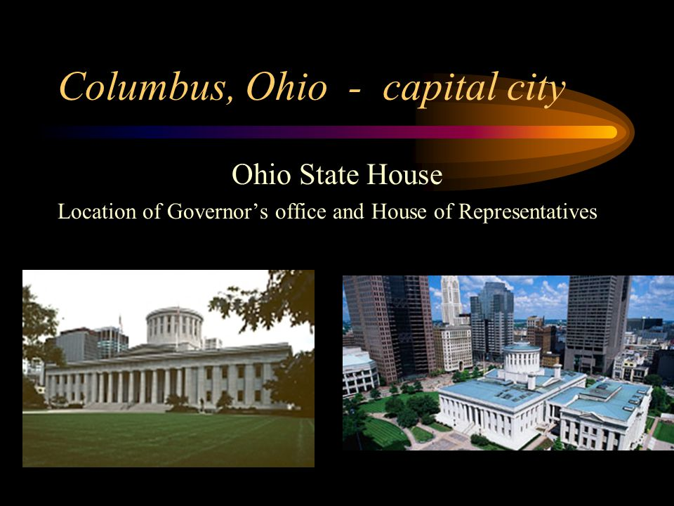 Columbus, Ohio - capital city Ohio State House Location of Governors office and House of Representatives