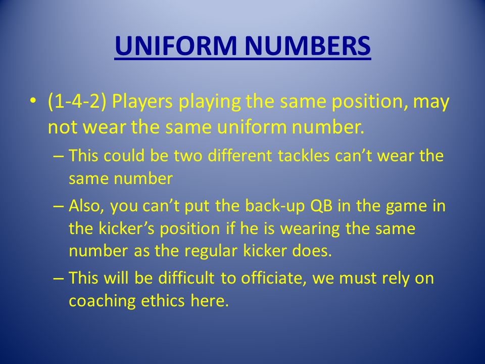 UNIFORM NUMBERS (1-4-2) Players playing the same position, may not wear the same uniform number.