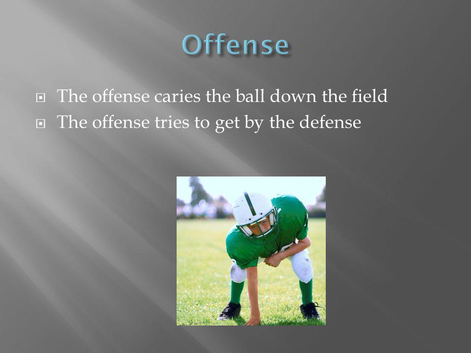The defense wants to stop the offence The defense of linemen can get past the offense of linemen and make a sack on the quarter back