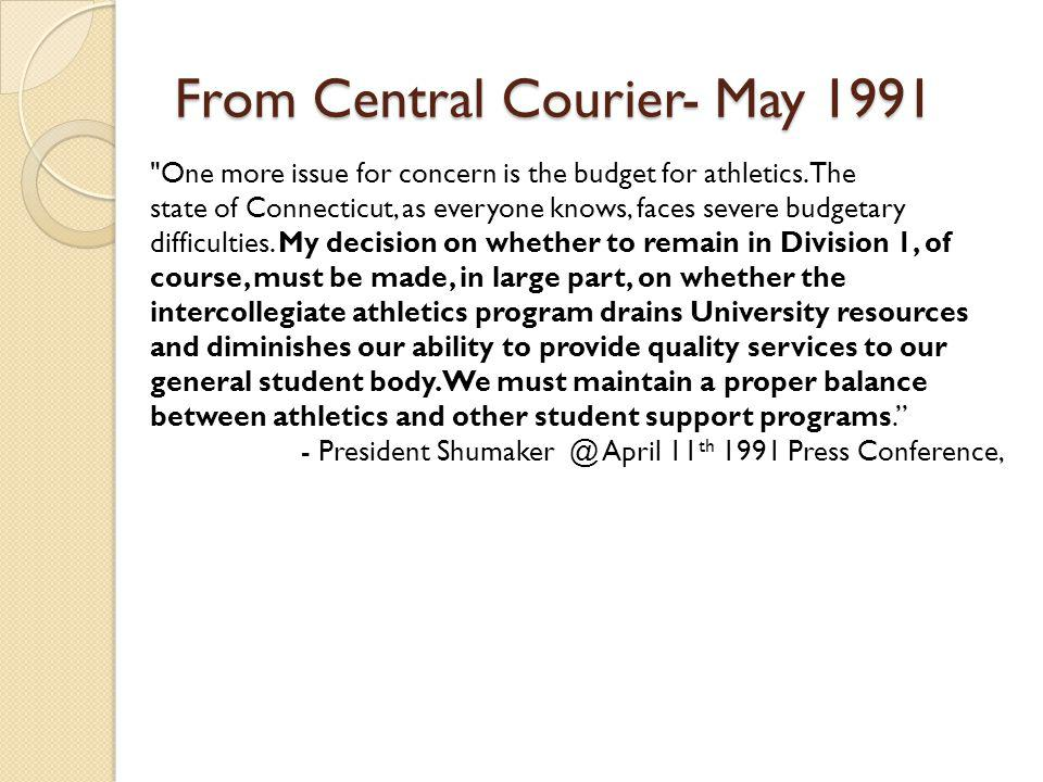 From Central Courier- May 1991 One more issue for concern is the budget for athletics.