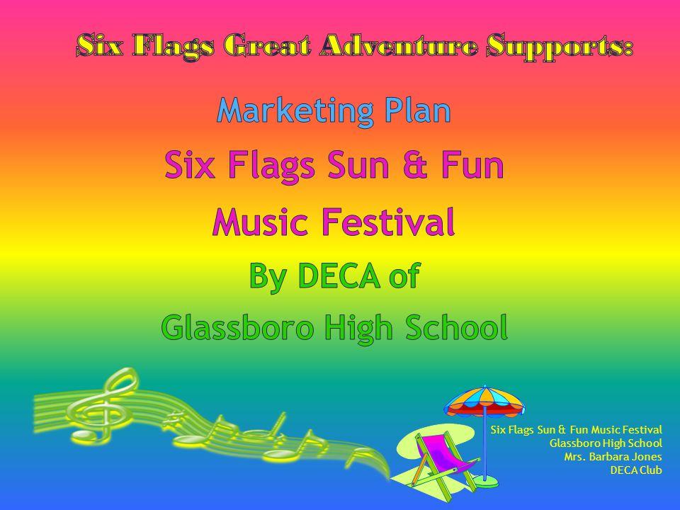 Six Flags Sun & Fun Music Festival Glassboro High School Mrs. Barbara Jones DECA Club