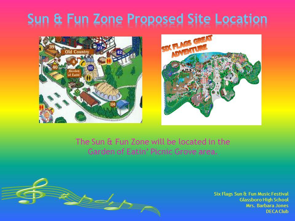 The Sun & Fun Zone will be located in the Garden of Eatin Picnic Grove area. Six Flags Sun & Fun Music Festival Glassboro High School Mrs. Barbara Jon