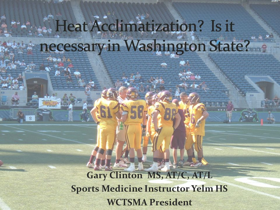 Gary Clinton MS, AT/C, AT/L Sports Medicine Instructor Yelm HS WCTSMA President