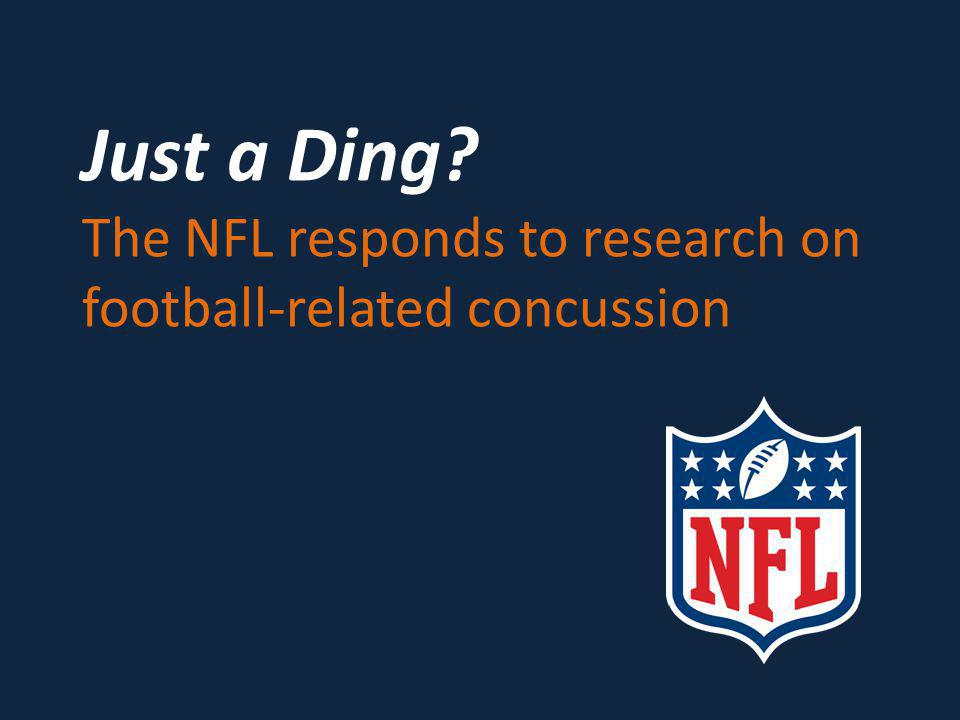 Just a Ding The NFL responds to research on football-related concussion