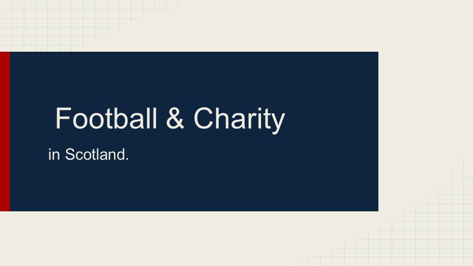 Football & Charity in Scotland.