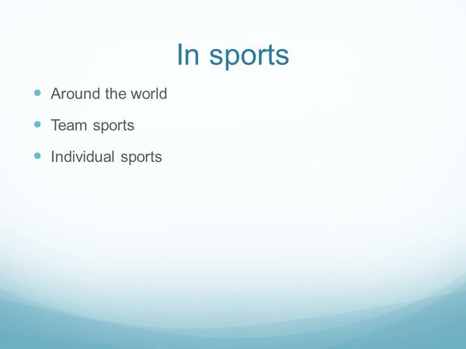 In sports Around the world Team sports Individual sports