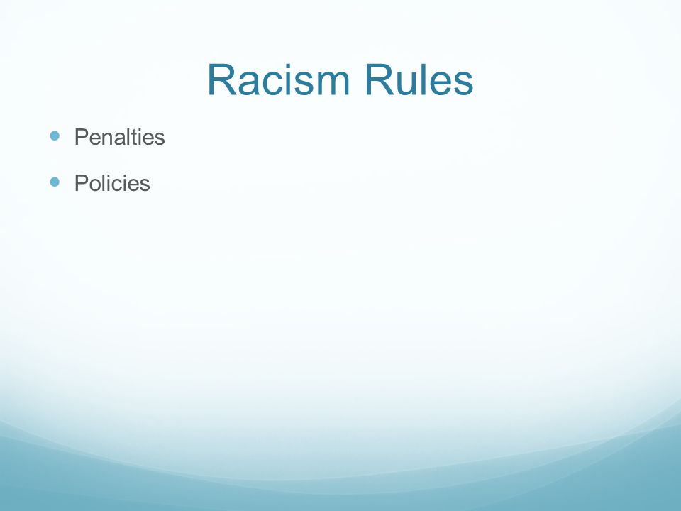 Racism Rules Penalties Policies