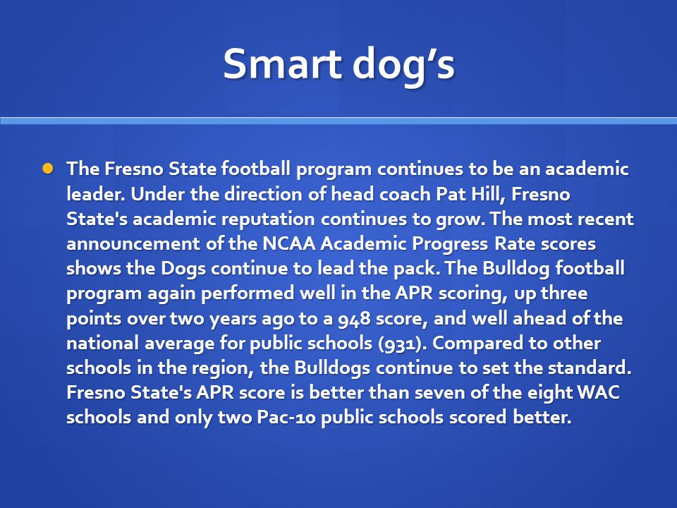 Smart dogs The Fresno State football program continues to be an academic leader.