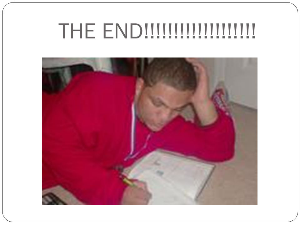 THE END!!!!!!!!!!!!!!!!!!!