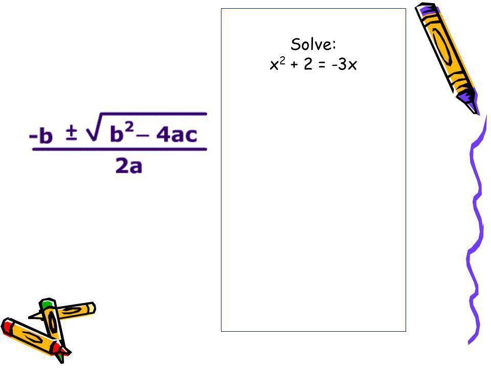 Solve: x 2 + 2 = -3x