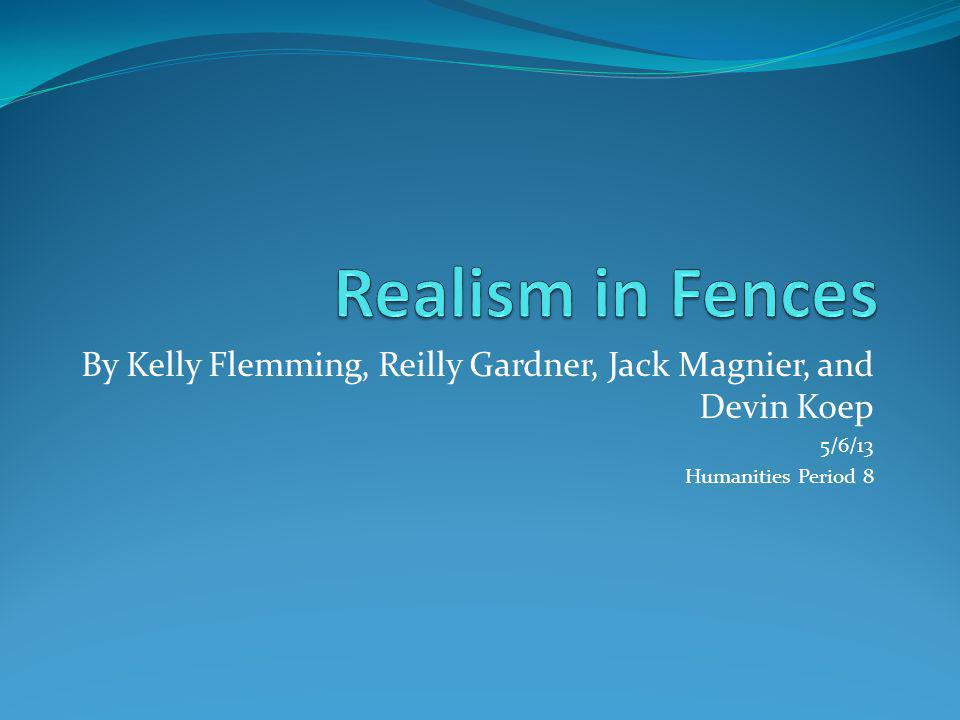 By Kelly Flemming, Reilly Gardner, Jack Magnier, and Devin Koep 5/6/13 Humanities Period 8