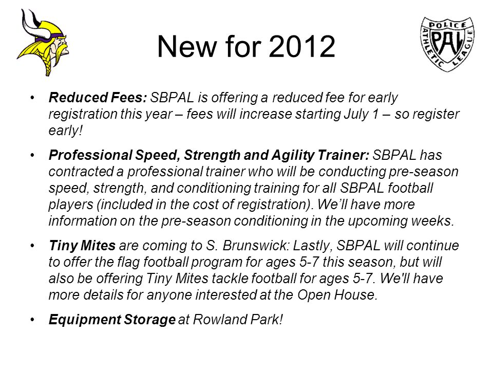 New for 2012 Reduced Fees: SBPAL is offering a reduced fee for early registration this year – fees will increase starting July 1 – so register early!
