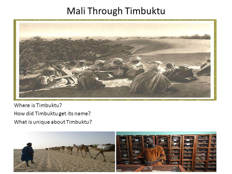 Mali Through Timbuktu Where is Timbuktu. How did Timbuktu get its name.