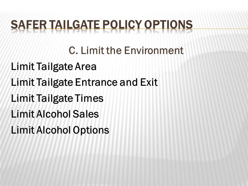 C. Limit the Environment Limit Tailgate Area Limit Tailgate Entrance and Exit Limit Tailgate Times Limit Alcohol Sales Limit Alcohol Options
