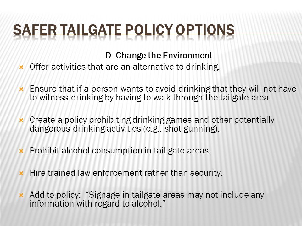 D. Change the Environment Offer activities that are an alternative to drinking.