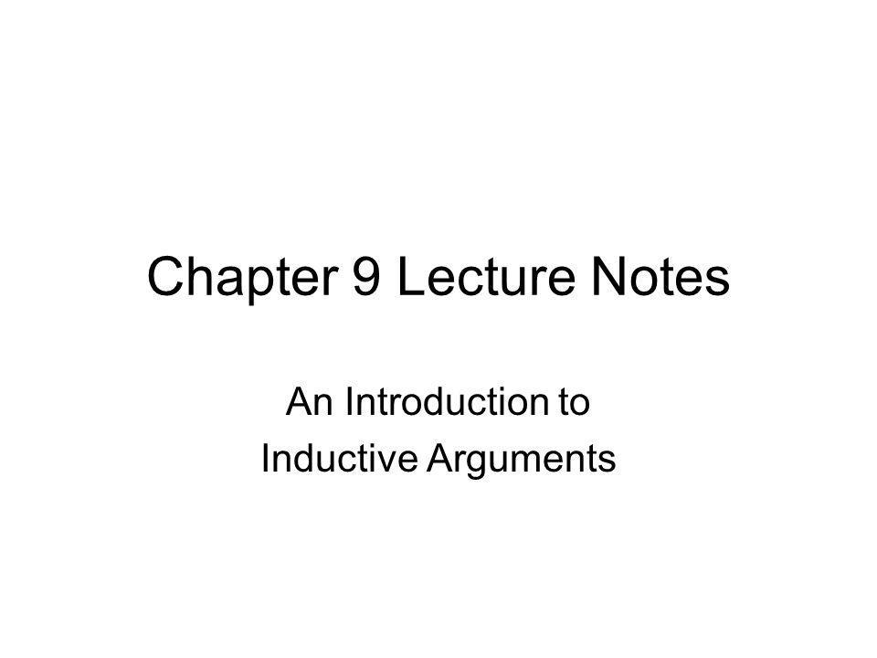 Chapter 9 Lecture Notes An Introduction to Inductive Arguments