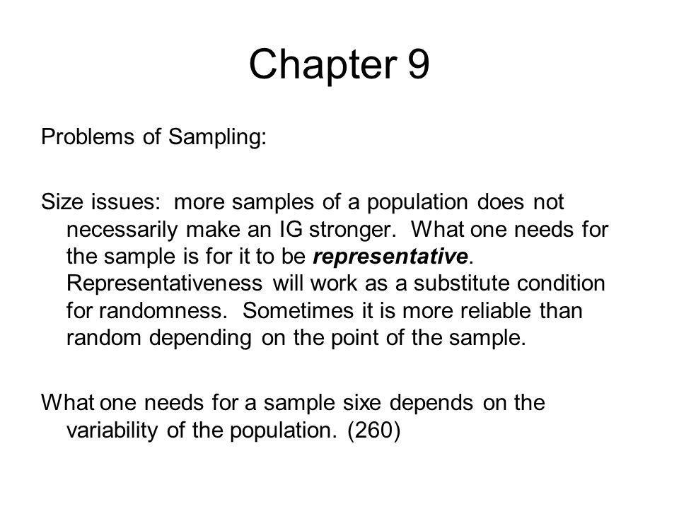 Chapter 9 Problems of Sampling: Size issues: more samples of a population does not necessarily make an IG stronger. What one needs for the sample is f