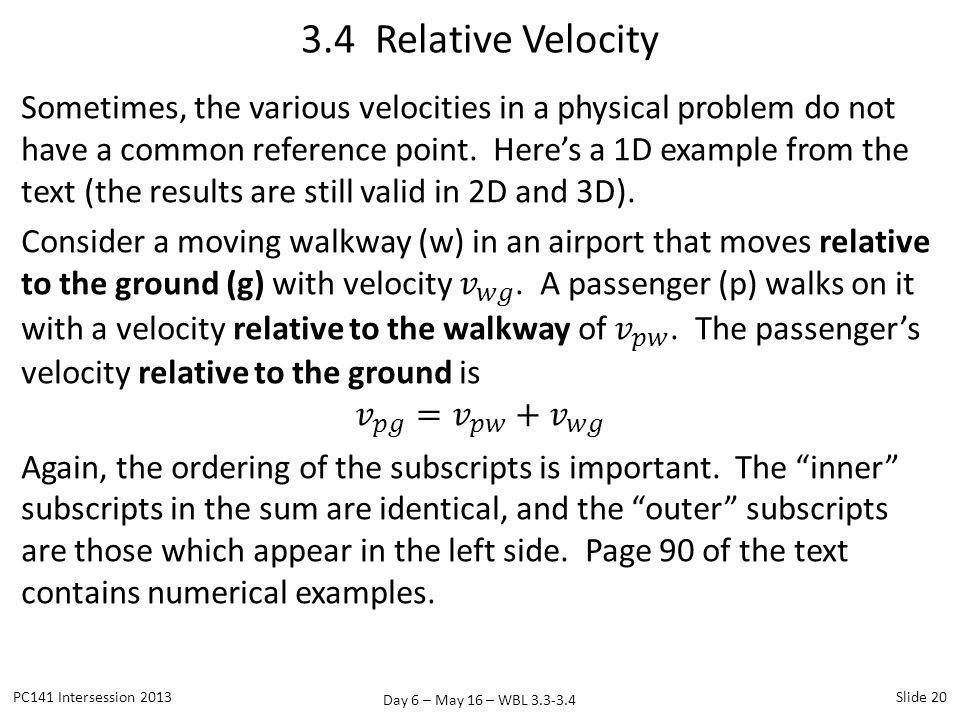Day 6 – May 16 – WBL 3.3-3.4 3.4 Relative Velocity PC141 Intersession 2013Slide 20