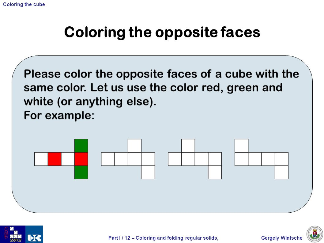 Gergely WintschePart I / 12 – Coloring and folding regular solids, Coloring the cube Coloring the opposite faces