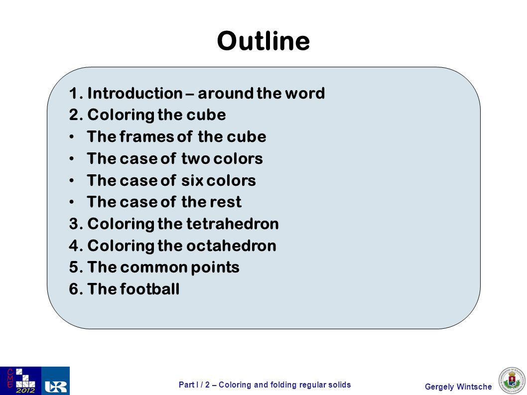 Gergely WintschePart I / 3 – Coloring and folding regular solids, Introduction – Around the word The question