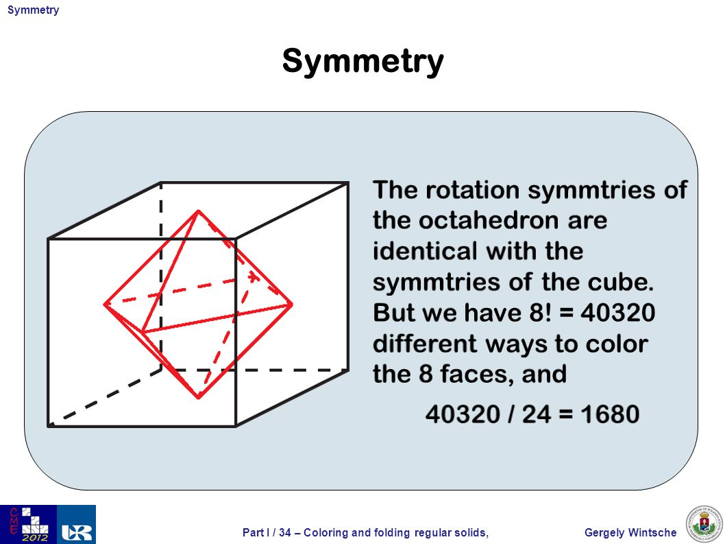Gergely WintschePart I / 34 – Coloring and folding regular solids, Symmetry