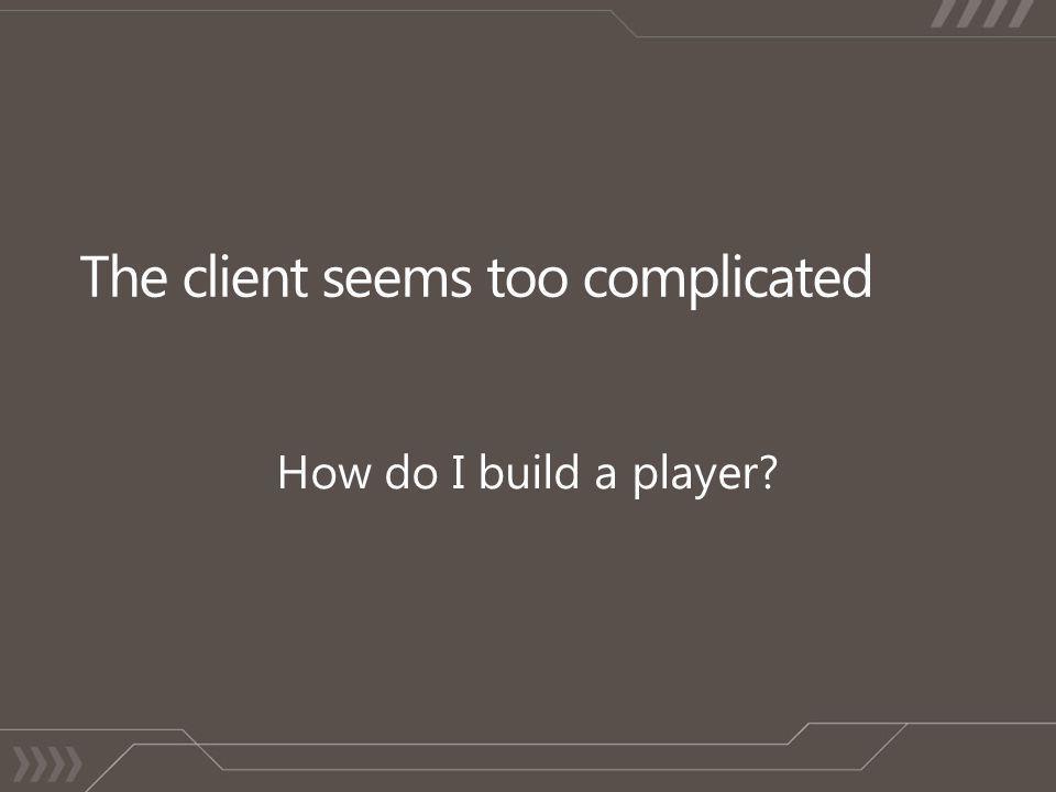 How do I build a player
