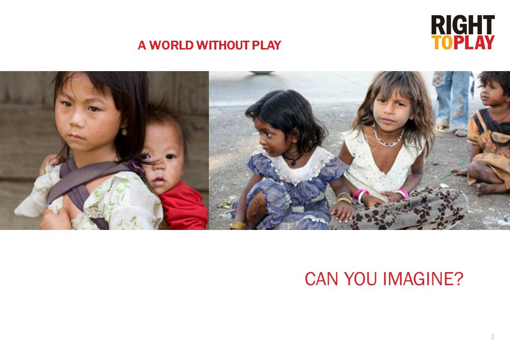 3 CAN YOU IMAGINE A WORLD WITHOUT PLAY