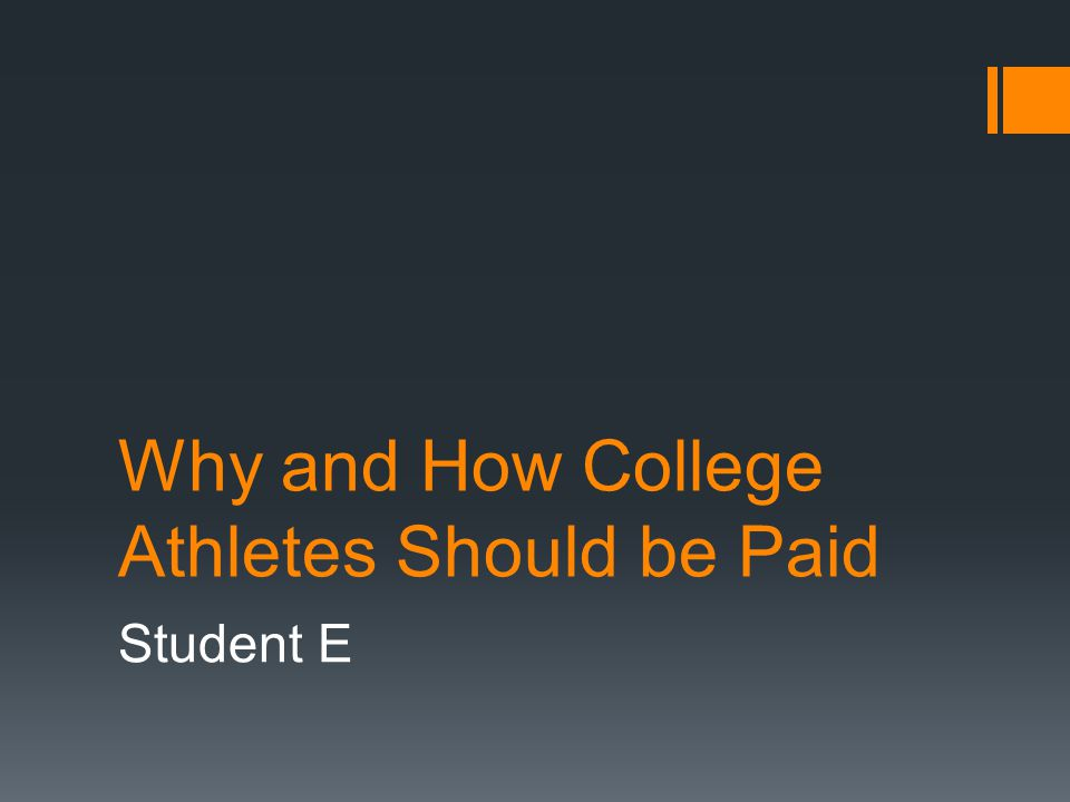 Why and How College Athletes Should be Paid Student E