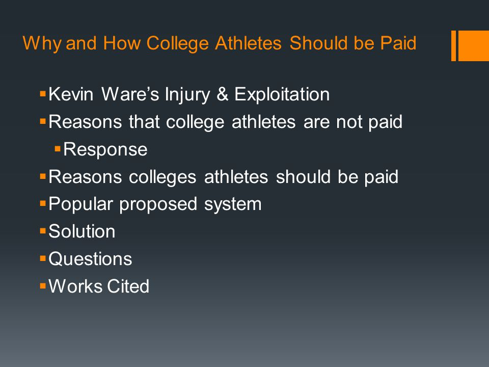 Why and How College Athletes Should be Paid Kevin Wares Injury & Exploitation Reasons that college athletes are not paid Response Reasons colleges ath