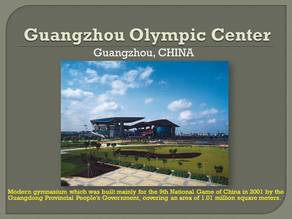 Guangzhou, CHINA Modern gymnasium which was built mainly for the 9th National Game of China in 2001 by the Guangdong Provincial People s Government, covering an area of 1.01 million square meters.