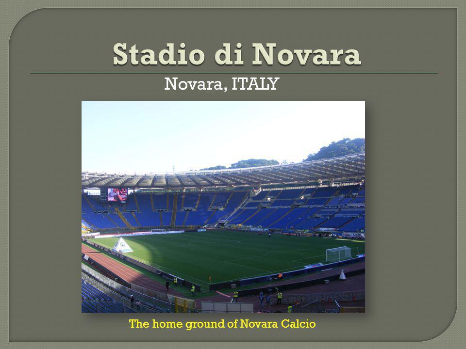Novara, ITALY The home ground of Novara Calcio