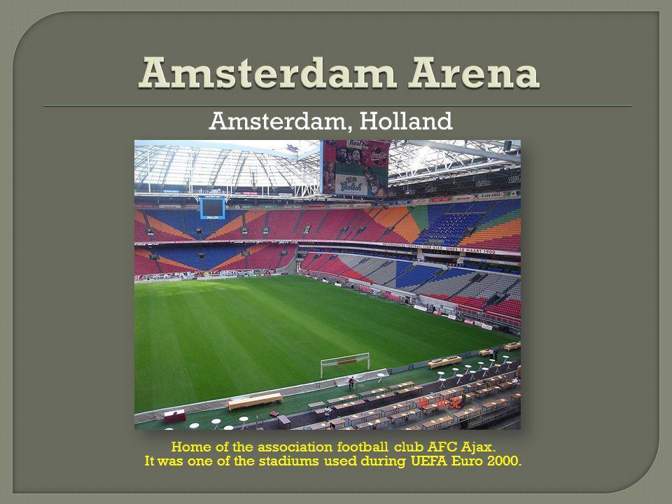 Amsterdam, Holland Home of the association football club AFC Ajax.