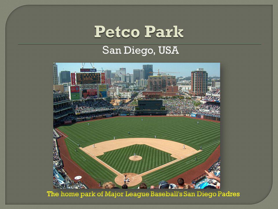 S an Diego, USA The home park of Major League Baseball s San Diego Padres