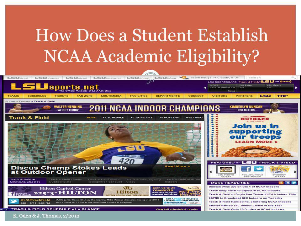 How Does a Student Establish NCAA Academic Eligibility? K. Oden & J. Thomas, 2/2012 30