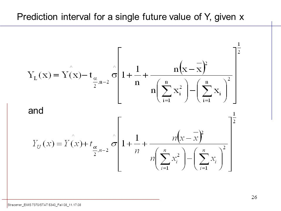 Stracener_EMIS 7370/STAT 5340_Fall 08_11.17.08 26 Prediction interval for a single future value of Y, given x and