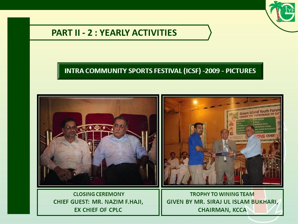 PART II - 2 : YEARLY ACTIVITIES INTRA COMMUNITY SPORTS FESTIVAL (ICSF) -2009 - PICTURES CLOSING CEREMONY CHIEF GUEST: MR.