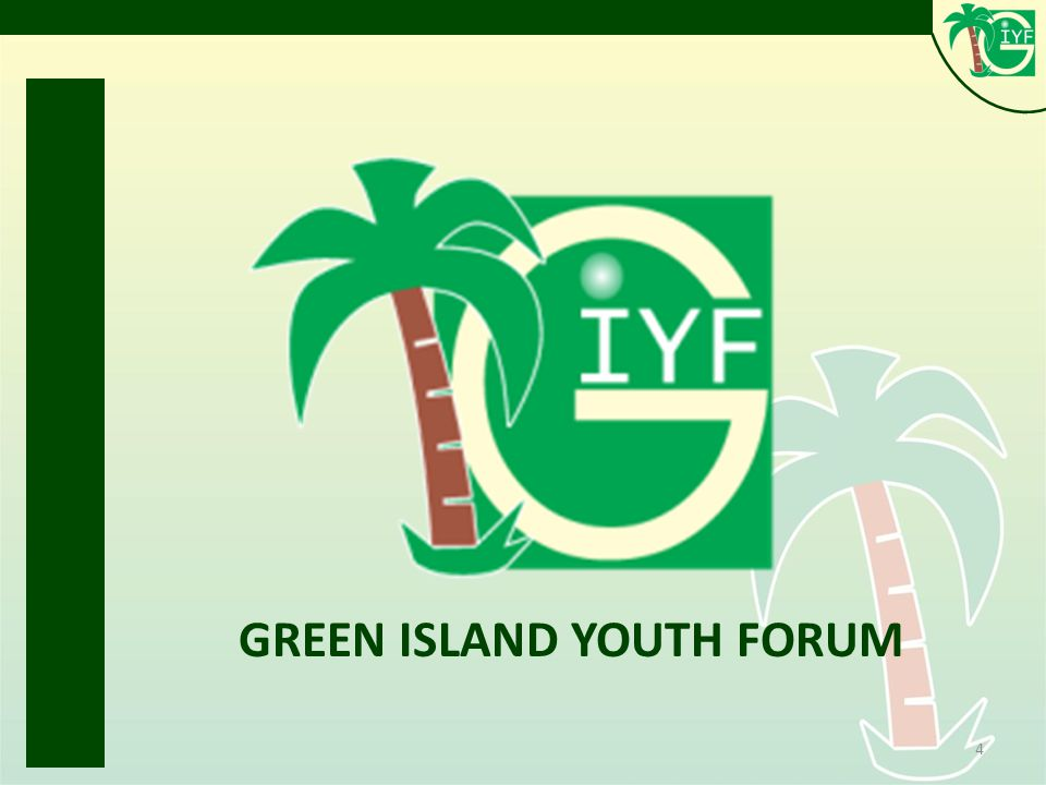 4 GREEN ISLAND YOUTH FORUM