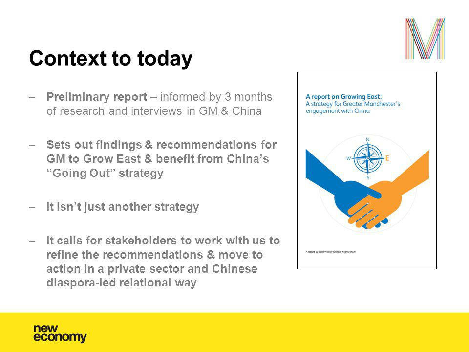 Context to today –Preliminary report – informed by 3 months of research and interviews in GM & China –Sets out findings & recommendations for GM to Gr