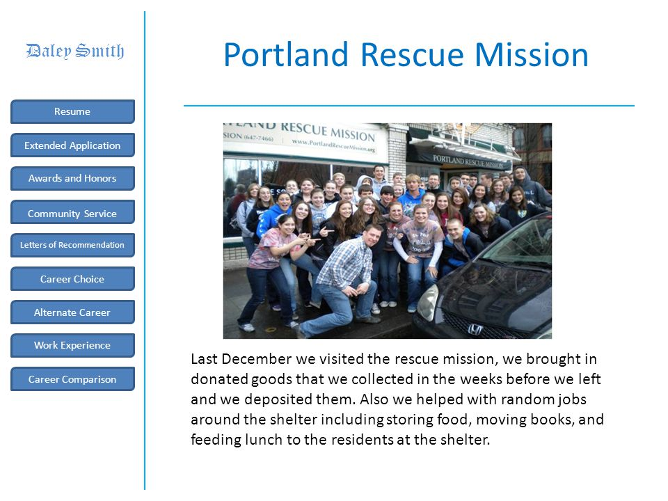 Portland Rescue Mission Last December we visited the rescue mission, we brought in donated goods that we collected in the weeks before we left and we deposited them.