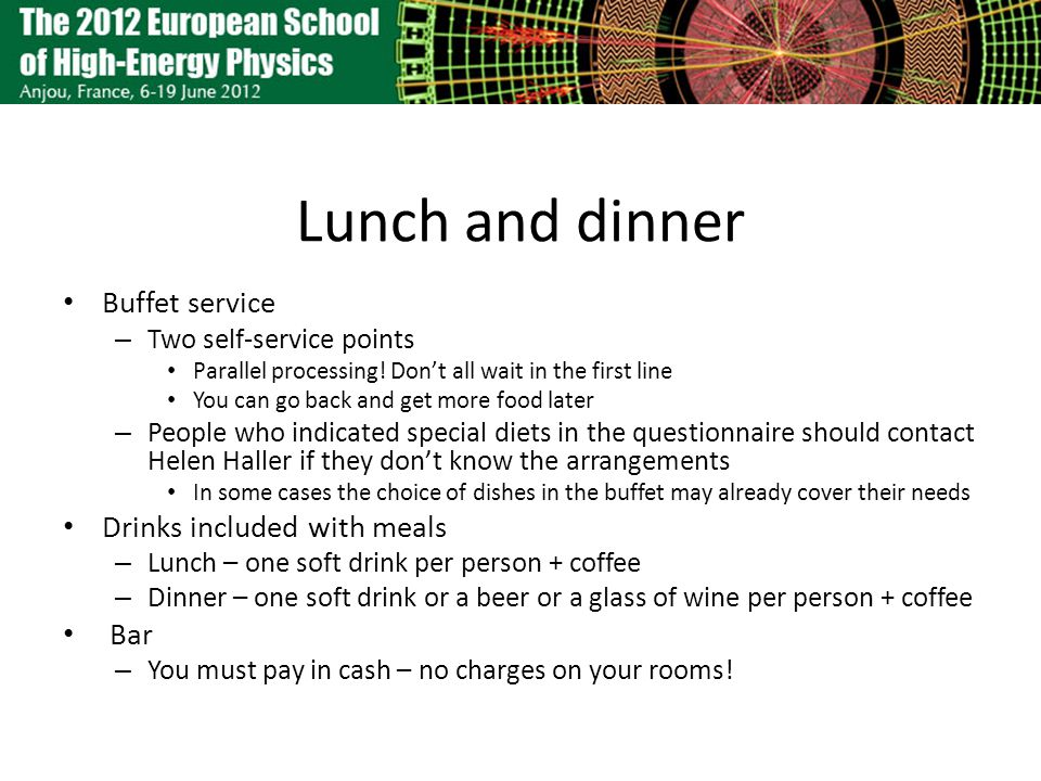 Lunch and dinner Buffet service – Two self-service points Parallel processing.