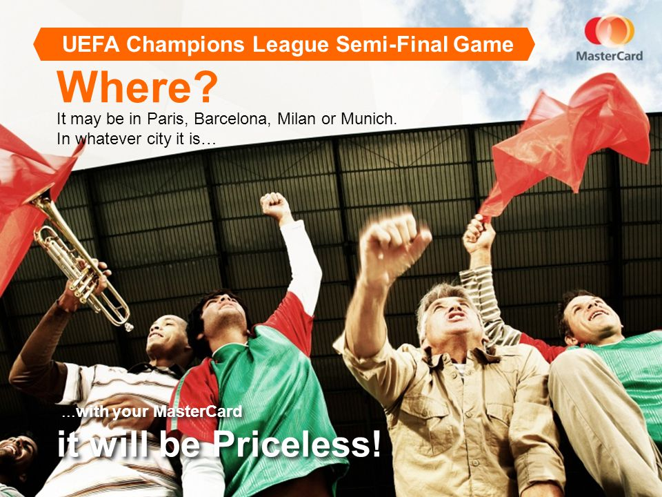 Europe Pre-match hospitality and Priceless Moment with a football legend Tickets to the match are courtesy of MasterCard 5 days/4 nights at a top hotel Airfare City experience tour All meals included April 22 – April 30 Package Description UEFA Champions League Semi-Final Game