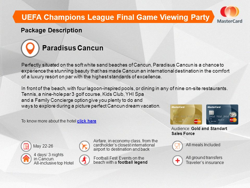 Paradisus Cancun Package Description UEFA Champions League Final Game Viewing Party 4 days/ 3 nights in Cancun.