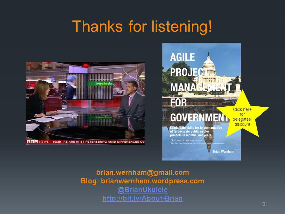 brian.wernham@gmail.com Blog: brianwernham.wordpress.com @BrianUkulele http://bit.ly/About-Brian Thanks for listening.
